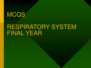 MCQS RESPIRATORY SYSTEM FINAL YEAR