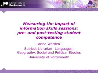 Measuring the impact of  information skills sessions:  pre- and post-testing student competence