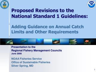 Presentation to the  Regional Fishery Management Councils June 2008 NOAA Fisheries Service