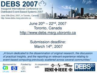 June 20 th  – 22 nd , 2007 Toronto, Canada debs.msrg.utoronto