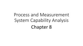 Process and Measurement System Capability Analysis