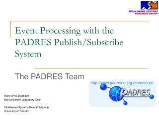 Event Processing with the  PADRES Publish/Subscribe  System
