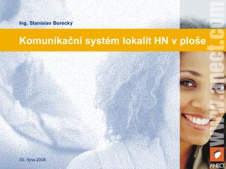 Komunikační systém lokalit HN v ploše