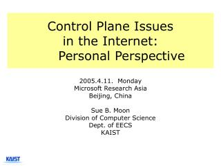 Control Plane Issues  in the Internet: 	Personal Perspective