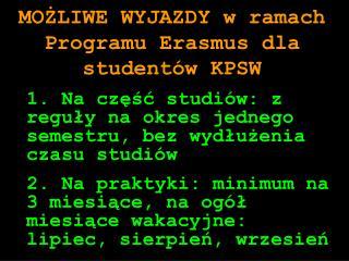 MOŻLIWE WYJAZDY w ramach Programu Erasmus dla studentów KPSW