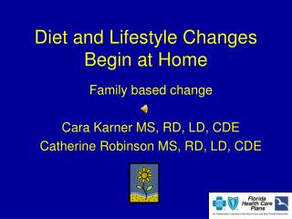 Diet and Lifestyle Changes Begin at Home