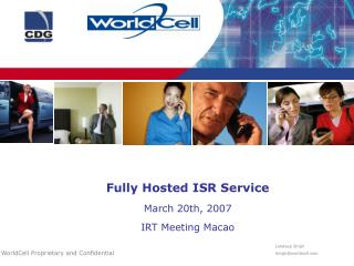 Fully Hosted ISR Service March 20th, 2007 IRT Meeting Macao
