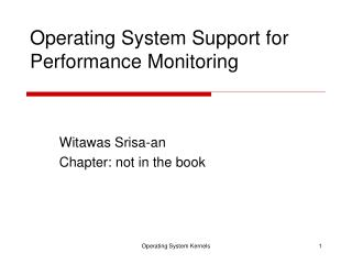 Operating System Support for Performance Monitoring