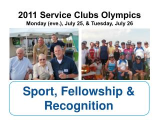 2011 Service Clubs Olympics Monday (eve.), July 25, & Tuesday, July 26