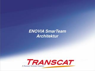 ENOVIA SmarTeam Architektur