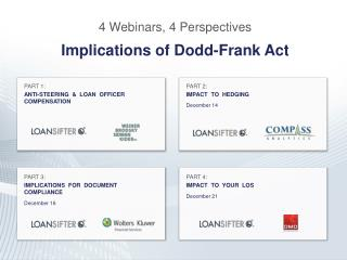 4 Webinars, 4 Perspectives Implications of Dodd-Frank Act