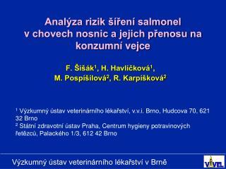 Analýza rizik šíření salmonel vchovech nosnic a jejich přenosu na konzumní vejce