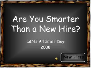 Are You Smarter Than a New Hire?