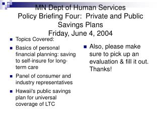 Topics Covered: Basics of personal financial planning: saving to self-insure for long-term care