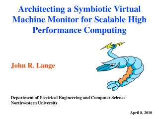 Architecting a Symbiotic Virtual Machine Monitor for Scalable High Performance Computing