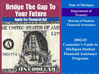 State of Michigan Department of Treasury Bureau of Student Financial Assistance