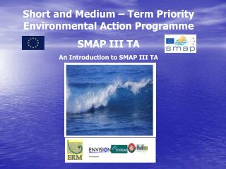 Short and Medium – Term Priority Environmental Action Programme  SMAP III TA