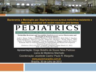 Apresentação:  Diogo Botelho de Sousa Néas Pedroso          Liana de Medeiros Machado