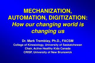 MECHANIZATION, AUTOMATION, DIGITIZATION: How our changing world is changing us