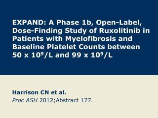 Harrison CN et al. Proc ASH  2012;Abstract 177.