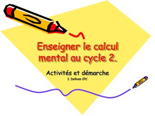 Enseigner le calcul mental au cycle 2.