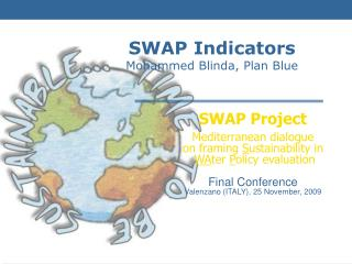 SWAP Project Mediterranean dialogue  on framing  S ustainability in  WA ter  P olicy evaluation