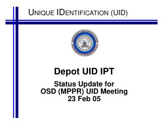Depot UID IPT Status Update for OSD (MPPR) UID Meeting 23 Feb 05