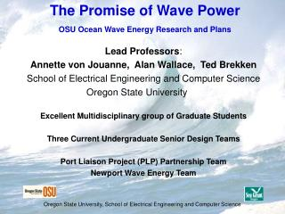 The Promise of Wave Power OSU Ocean Wave Energy Research and Plans