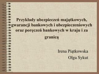Irena Piątkowska Olga Sykut