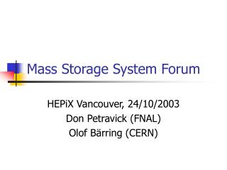 Mass Storage System Forum