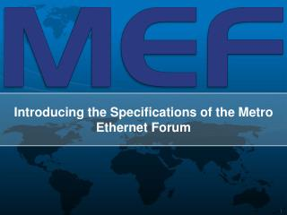 Introducing the Specifications of the Metro Ethernet Forum