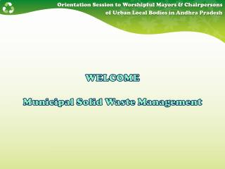 Orientation Session to Worshipful Mayors & Chairpersons  of Urban Local Bodies in Andhra Pradesh