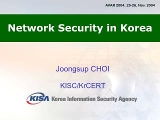 Joongsup CHOI KISC/KrCERT