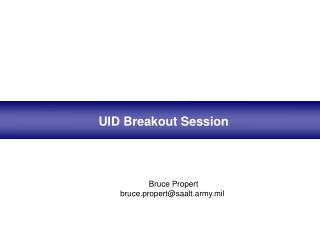 UID Breakout Session