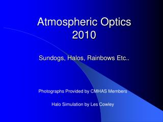 Atmospheric Optics 2010 Sundogs, Halos, Rainbows Etc..
