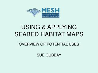 USING & APPLYING SEABED HABITAT MAPS