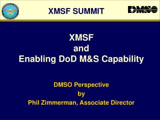 XMSF and Enabling DoD M&S Capability