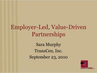 Employer-Led, Value-Driven Partnerships