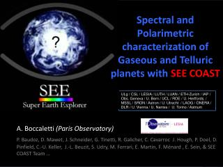 Spectral and Polarimetric characterization of Gaseous and Telluric planets with  SEE COAST
