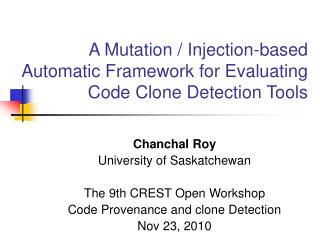 A Mutation / Injection-based Automatic Framework for Evaluating Code Clone Detection Tools