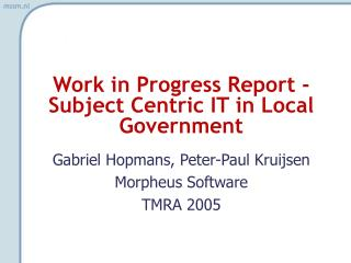 Work in Progress Report - Subject Centric IT in Local Government