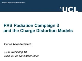 RVS Radiation Campaign 3 and the Charge Distortion Models