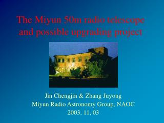 The Miyun 50m radio telescope and possible upgrading project
