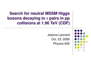 Search for neutral MSSM Higgs bosons decaying to    pairs in pp collisions at 1.96 TeV (CDF)