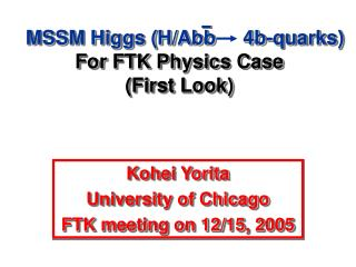 MSSM Higgs (H/Abb     4b-quarks) For FTK Physics Case (First Look)