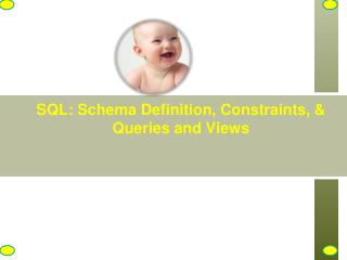 SQL: Schema Definition, Constraints, & Queries and Views