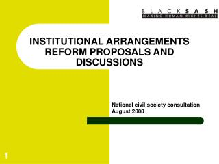 INSTITUTIONAL ARRANGEMENTS REFORM PROPOSALS AND DISCUSSIONS