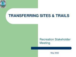 TRANSFERRING SITES & TRAILS