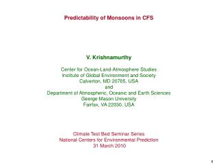 Predictability of Monsoons in CFS  V. Krishnamurthy Center for Ocean-Land-Atmosphere Studies