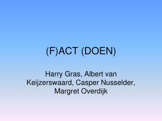 (F)ACT (DOEN)
